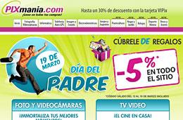 Codigo promocional Pixmania especial Día del Padre para tener un 5% de descuento en toda su web, válido hasta 18-Marzo-2010