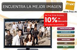 Ofertas en pantallas planas, accesorios LED, sintonizadores TDT, proyectores, DVD y Blu-Ray con un 10% de descuento adicional en Fnac, válido hasta 18-Octubre-2009