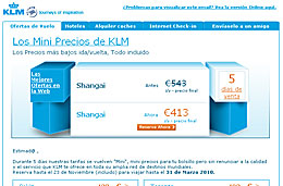 Ofertas de vuelos ida/vuelta en KLM durante los exclusivos '5 días de Mini Precios' para volar hasta 31-Marzo-2010, válido para reservas hasta 23-Noviembre-2009