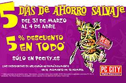 Llegan los 5 días de la promoción 'Ahorro Salvaje' con un 5% de descuento en casi toda la tienda PC City, válido hasta 4-Abril-2009