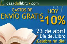 Gastos de envío gratis y 10% de descuento también en Casa del Libro durante todo el día de hoy 23 de Abril