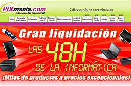 Ofertas Pixmania con la Gran liquidación 'las 48h de la informática' con miles de productos a precios excepcionales, válido hasta 5-Noviembre-2009